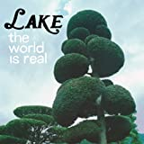 Lake The World Is Real
