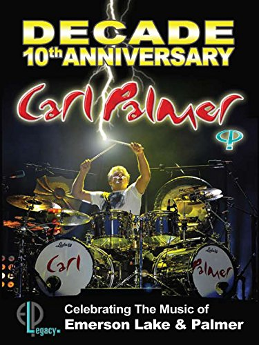 Carl Palmer - Decade: 10th Anniversary Celebrating The Music Of Emerson Lake & Palmer