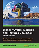 Blender Cycles: Materials and Textures Cookbook, 3rd Edition ebook download