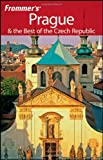 Frommers Prague & the Best of the Czech Republic (Frommers Complete Guides)