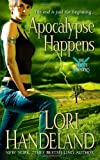 Apocalypse Happens (Phoenix Chronicles, Book 3) (0312366027) by Handeland, Lori