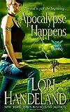 Apocalypse Happens (Phoenix Chronicles, Book 3) (0312366027) by Handeland, Lori