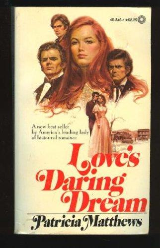 Love's Daring Dream, PATRICIA MATTHEWS