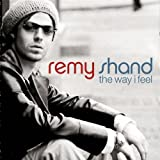 """The Way I Feelvon """"Remy Shand"""""""