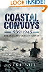 Coastal Convoys 1939-1945: The Indest...