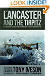 The Lancaster and the Tirpitz: The St...