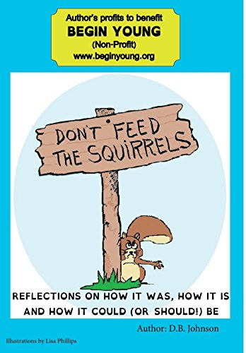 Don't Feed the Squirrels: Reflections on how it was, how it is, and how it could (or should) be