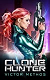 Clone Hunter (A Science-Fiction Thriller)