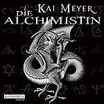 Die Alchimistin (Die Alchimistin 1) | Kai Meyer