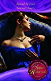 Bound by Love (Super Historical Romance) (0263883027) by Rogers, Rosemary