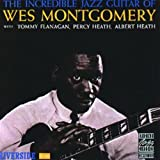 The Incredible Jazz Guitar ~ Wes Montgomery
