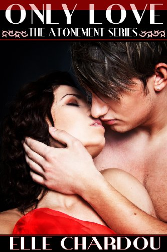 Only Love (The Atonement Series) by Elle Chardou