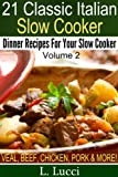 21 Classic Italian Slow Cooker Dinner Recipes - (Italian Slow Cooker Recipe Collection)