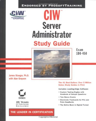 Ciw:Server Administrator Study Guide Exam 1D0-450 (With Cd-Rom)