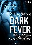 Dark Fever - 2: Milliardaire, sublime...