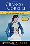 Franco Corelli and a Revolution in Singing: Fifty-Four Tenors Spanning 200 Years, vol. 1