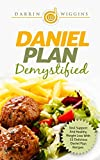 Daniel Plan: Demystified - Soul Support And Healthy Weight Loss With 25 Delicious Daniel Plan Recipes (English Edition)