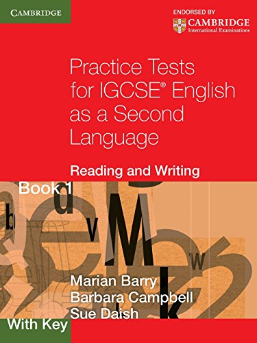 Practice Tests for IGCSE English as a Second Language: Reading and Writing Book 1, with Key (Cambridge International IGC