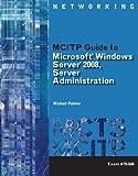 Lab Manual for Palmer's MCITP Guide to Microsoft Windows Server 2008, Server Administration, Exam #70-646 (Test Preparation)