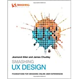 Smashing UX Design: Foundations for Designing Online User Experiences (Smashing Magazine Book Series)by Jesmond Allen