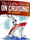 The Crabby Old Git on Cruising (A Laugh Out Loud Comedy)