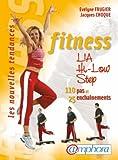 Fitness, LIA, Hi-Low, Step : 110 Pas et 25 enchaînements