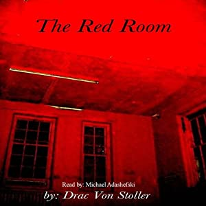 The Red Room | [Drac Von Stoller]