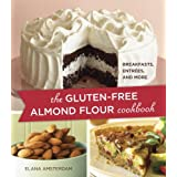 The Gluten-Free Almond Flour Cookbook: Breakfasts, Entrees, and Moreby Elana Amsterdam