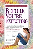 What to Expect Before Youre Expecting