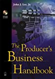 John J. Lee Jr. The Producer's Business Handbook
