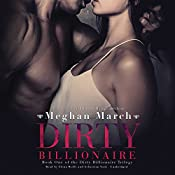 Dirty Billionaire: The Dirty Billionaire Trilogy, Book 1 | Meghan March