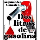 Dos litros de gasolina (Relatos de crimen y suspenso)