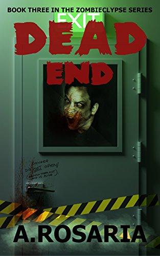 [Dead End (Zombieclypse Book 3)] (Zombie Quarantine)