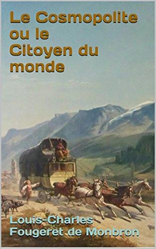 Louis-Charles Fougeret de Monbron - Le Cosmopolite ou le Citoyen du monde (French Edition)