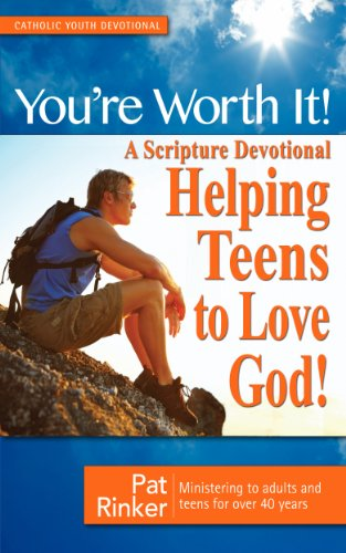 youre-worth-it-a-scripture-devotional-helping-teens-to-love-god-english-edition