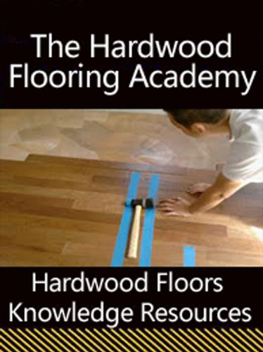 The Hardwood Flooring Academy - Everything You Ever Wanted To Know About Flooring - Hardwood Floors Knowledge Resources
