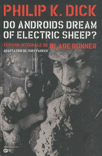 Do androids dream of electric sheep ? (1) : Do androids dream of electric sheep ? : version intégrale de Blade runner