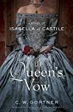 The Queen&#8217;s Vow: A Novel of Isabella of Castile