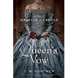 The Queen's Vow: A Novel of Isabella of Castileby C.  W. Gortner
