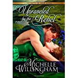 Unraveled by the Rebel (Secrets in Silk Book 2) ~ Michelle Willingham