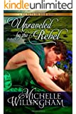Unraveled by the Rebel (Secrets in Silk Book 2) (English Edition)