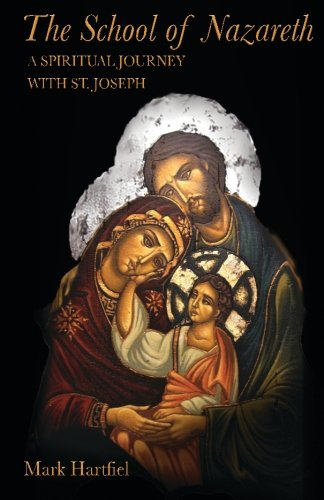 The School of Nazareth: A Spiritual Journey with St. Joseph