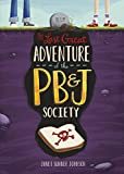 img - for The Last Great Adventure of the PB & J Society book / textbook / text book