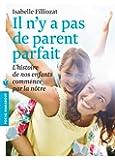 IL N Y A PAS DE PARENTS PARFAITS