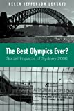 The Best Olympics Ever?: Social Impacts of Sydney 2000 (Suny Series on Sport, Culture, and Social Relations) (Suny Series on Sport, Culture, and Social Relations (Paperback))