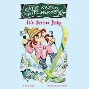 It's Snow Joke: Katie Kazoo, Switcheroo #22 | Nancy Krulik