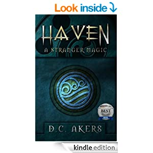 Haven: A Stranger Magic: (Epic fantasy, Fantasy and Science fiction, Paranormal Mystery, Paranormal Fantasy, Short Stories Series ) (Haven Series Book 1)