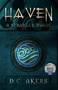 (FREE on 6/13) Haven: A Stranger Magic: by D.C. Akers - http://eBooksHabit.com
