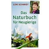 """Das Naturbuch f�r Neugierigevon """"Loki Schmidt"""""""