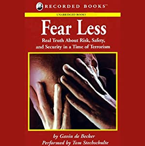 Fear Less: Real Truth About Risk, Safety, and Security in a Time of Terrorism | [Gavin de Becker]